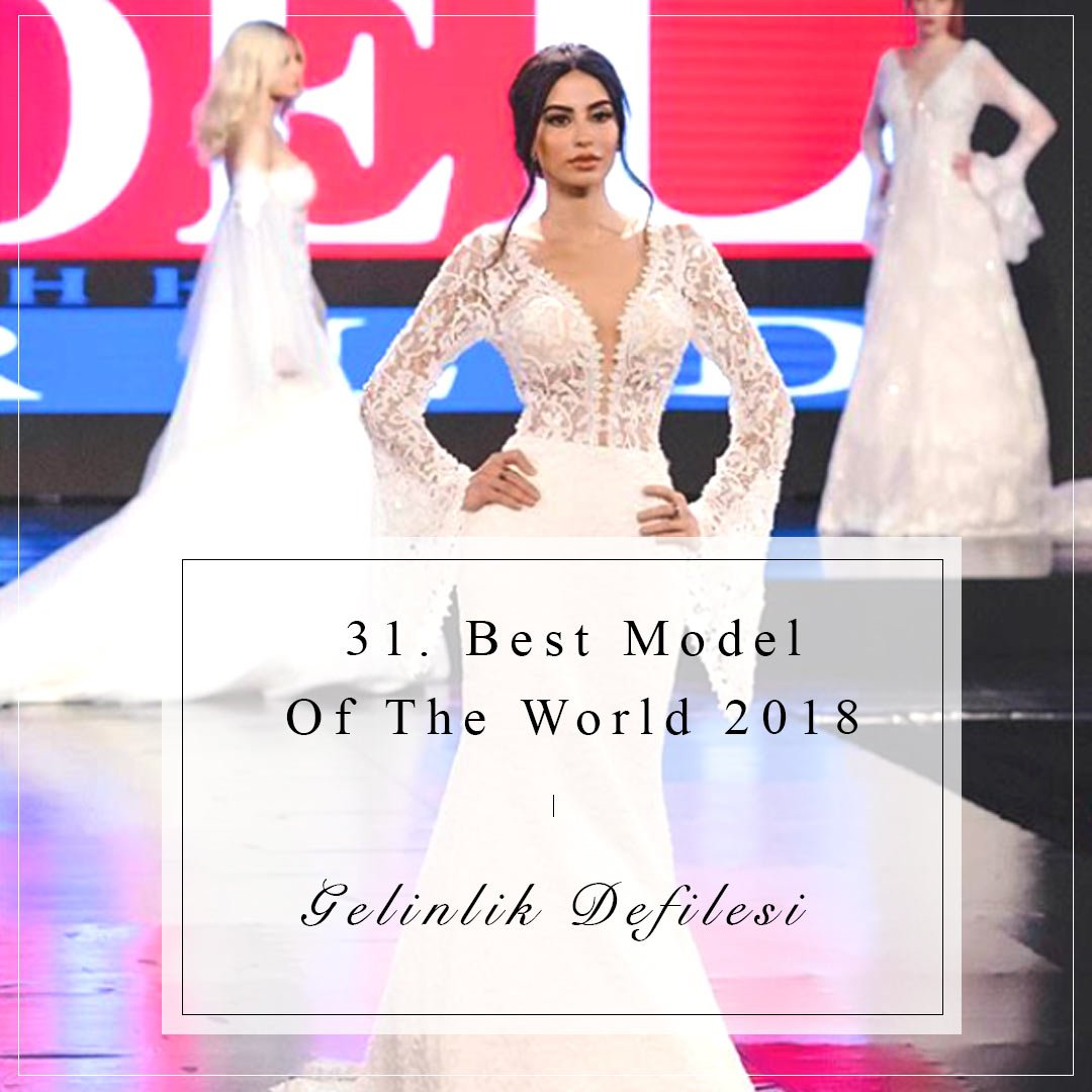 Best model of the world gelinlik defilesi